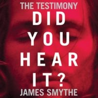 The Testimony - James Smythe