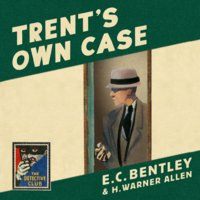 Trent's Own Case - E.C. Bentley
