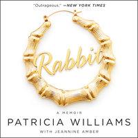 Rabbit - Patricia Williams, Jeannine Amber