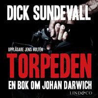 Torpeden - en bok om Johan Darwich - Dick Sundevall