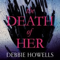 The Death of Her - Debbie Howells