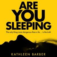 Are You Sleeping - Kathleen Barber
