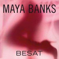 Besat - Maya Banks