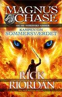 Magnus Chase og de nordiske guder 1 - Kampen om Sommersværdet - Rick Riordan