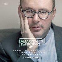 Samarytanin, kapelusznice i kot - ks. Jan Kaczkowski