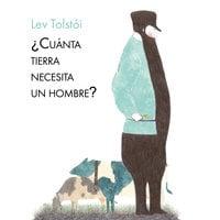 ¿Cuánta tierra necesita un hombre? - Lev Tolstói