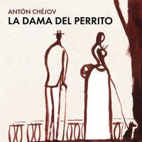 La dama del perrito - Antón Chéjov