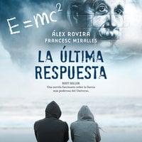 La última respuesta - Álex Rovira, Francesc Miralles