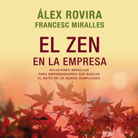 El zen en la empresa - Álex Rovira, Francesc Miralles