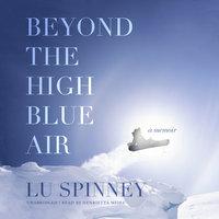Beyond the High Blue Air - Lu Spinney