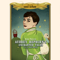 Audrey Hepburn's Enchanted Tales - Mary Sheldon