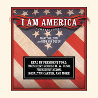 I Am America - Mary Sheldon,Bob Van Dusen
