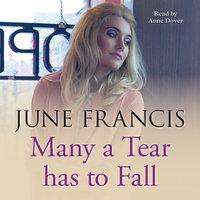 Many a Tear Has to Fall - June Francis