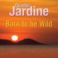 Born to Be Wild - Quintin Jardine