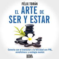 El arte de ser y estar - Félix Torán