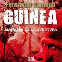 Guinea: Más allá de la aventura - Fernando Gamboa