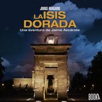 La Isis dorada - Jorge Magano
