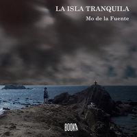 La isla tranquila - Mo De La Fuente