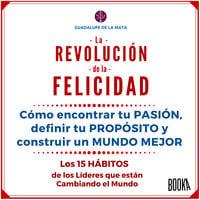 La revolución de la felicidad - Guadalupe De La Mata