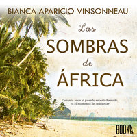 Las sombras de África - Bianca Aparicio Vinsonneau
