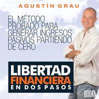 Libertad financiera en 2 pasos - Agustín Grau