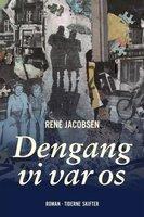 Dengang vi var os - René Jacobsen