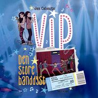 VIP 2 - Den store banddyst - Jen Calonita