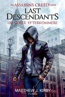 Assassin's Creed - Last Descendants: De sidste efterkommere (1) - Matthew J. Kirby