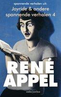 Spannende verhalen uit Joyride & andere spannende verhalen 4 - René Appel