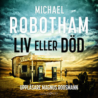 Liv eller död - Del 4 - Michael Robotham