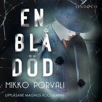 En blå död - Mikko Porvali