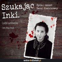 Szukając Inki - Luiza Łuniewska