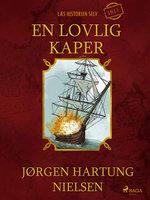 En lovlig kaper - Læs historien selv år 1811 - Jørgen Hartung Nielsen