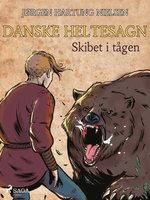 Skibet i tågen - Danske heltesagn - Jørgen Hartung Nielsen