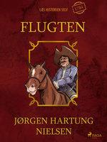 Flugten - Læs historien selv år 1784 - Jørgen Hartung Nielsen