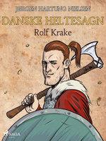 Rolf Krake - Danske heltesagn - Jørgen Hartung Nielsen