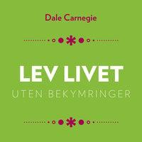 Lev livet uten bekymringer - Dale Carnegie