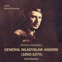 Generał W. Anders - Antoni Lenkiewicz
