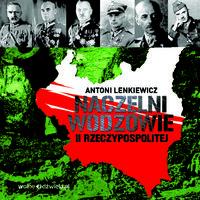 Naczelni Wodzowie II RP - Antoni Lenkiewicz
