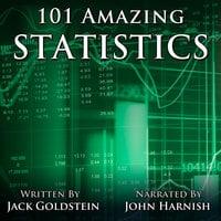 101 Amazing Statistics - Jack Goldstein