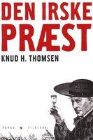 Den irske præst - Knud H. Thomsen