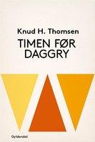 Timen før daggry - Knud H. Thomsen