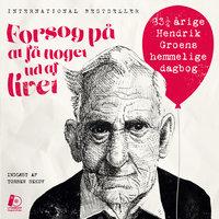 Forsøg på at få noget ud af livet - Hendrik Groen