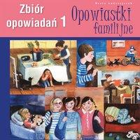 Opowiastki familijne 1 - Beata Andrzejczuk