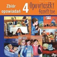 Opowiastki familijne 4 - Beata Andrzejczuk
