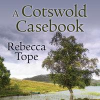 A Cotswold Casebook - Rebecca Tope