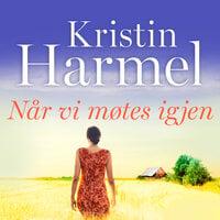 Når vi møtes igjen - Kristin Harmel