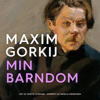 Min barndom - Maxim Gorkij