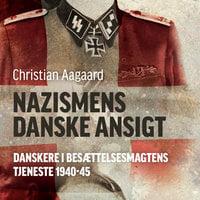 Nazismens danske ansigt - Christian Aagaard