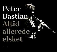Altid allerede elsket - Peter Bastian